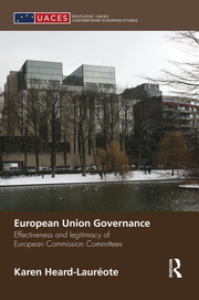 European Union Governance: Effectiveness and Legitimacy in European Commission Committees