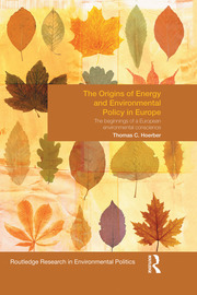 The Origins of Energy and Environmental Policy in Europe: The Beginnings of a European Environmental Conscience