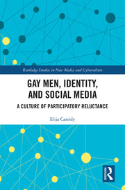 Gay Men, Identity and Social Media: A Culture of Participatory Reluctance