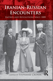 Introduction: Iranian–Russian encounters: empires and revolutions since 1800 STeP hAN I e C R ON I N