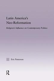 Latin America's Neo-Reformation: Religion's Influence on Contemporary Politics