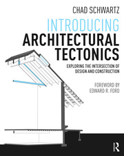 Featured Title - Introducing Architectural Tectonics SCHWARTZ - 1st Edition book cover