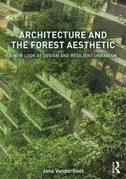 Featured Title - Architecture and the Forest Aesthetic VANDER GOOT - 1st Edition book cover