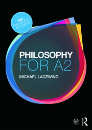 Featured Title - Philosophy for A2 - Lacewing - 1st Edition book cover