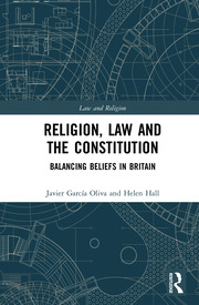 Religion, Law and the Constitution: Balancing Beliefs in Britain