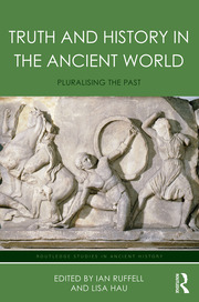 Truth and History in the Ancient World: Pluralising the Past