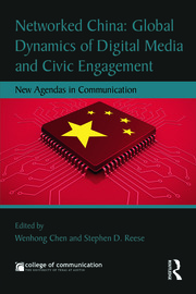 Networked China: Global Dynamics of Digital Media and Civic Engagement: New Agendas in Communication