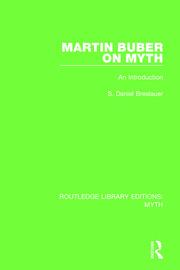 Martin Buber on Myth (RLE Myth): An Introduction