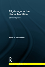 Pilgrimage in the Hindu Tradition: Salvific Space