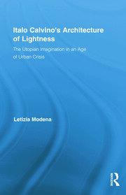 Italo Calvino's Architecture of Lightness: The Utopian Imagination in An Age of Urban Crisis
