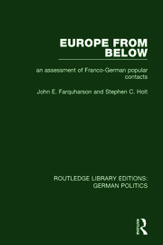 Europe from Below (RLE: German Politics): An Assessment of Franco-German Popular Contacts