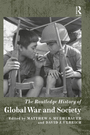The Routledge History of Global War and Society