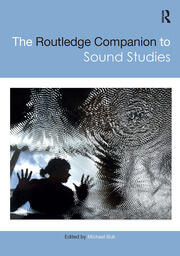 The Routledge Companion to Sound Studies