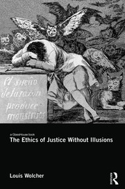 The Ethics of Justice Without Illusions