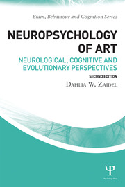 Neuropsychology of Art: Neurological, Cognitive, and Evolutionary Perspectives