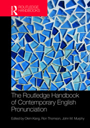 The Routledge Handbook of Contemporary English Pronunciation