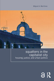 Squatters in the Capitalist City: Housing, Justice, and Urban Politics