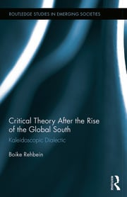Critical Theory After the Rise of the Global South - 1st Edition book cover