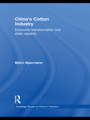 China's Cotton Industry: Economic Transformation and State Capacity