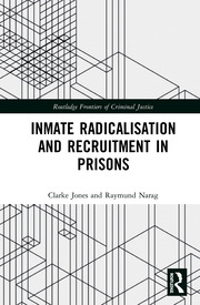 Inmate Radicalisation and Recruitment in Prisons: Jones