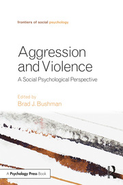 Aggression and Violence: A Social Psychological Perspective