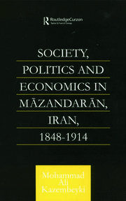 Society, Politics and Economics in Mazandaran, Iran 1848-1914
