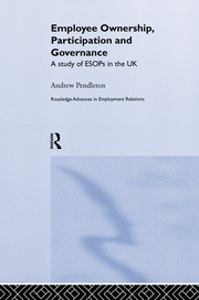 Employee Ownership, Participation and Governance: A Study of ESOPs in the UK