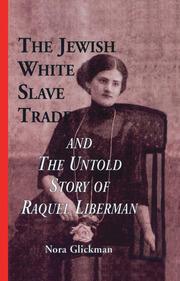The Jewish White Slave Trade and the Untold Story of Raquel Liberman