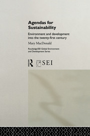 Agendas for Sustainability: Environment and Development into the 21st Century