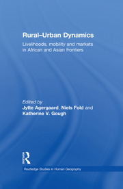Rural-Urban Dynamics: Livelihoods, mobility and markets in African and Asian frontiers