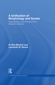 A Unification of Morphology and Syntax: Investigations into Romance and Albanian Dialects