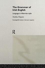 The Grammar of Irish English: Language in Hibernian Style