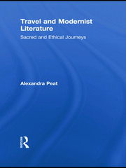 Travel and Modernist Literature: Sacred and Ethical Journeys