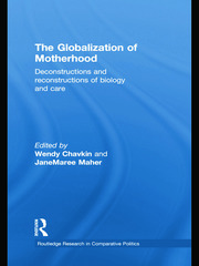 The Globalization of Motherhood: Deconstructions and reconstructions of biology and care