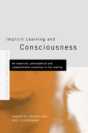 Implicit Learning and Consciousness: An Empirical, Philosophical and Computational Consensus in the Making