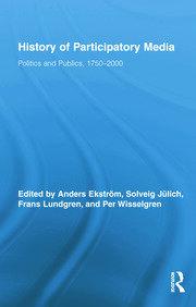 History of Participatory Media: Politics and Publics, 1750–2000
