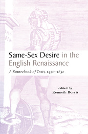 Same-Sex Desire in the English Renaissance: A Sourcebook of Texts, 1470-1650