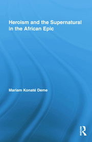 Heroism and the Supernatural in the African Epic