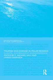 Tourism and Change in Polar Regions - Hall & Saarinen - 1st Edition book cover