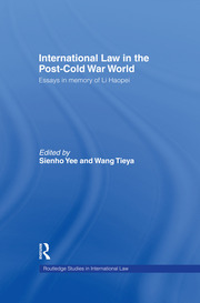 International Law in the Post-Cold War World: Essays in Memory of Li Haopei