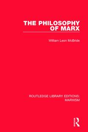 The Philosophy of Marx (RLE Marxism)