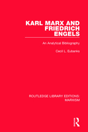 Karl Marx and Friedrich Engels (RLE Marxism): An Analytical Bibliography