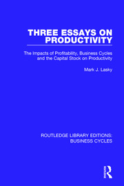Three Essays on Productivity (RLE: Business Cycles): The Impacts of Profitability, Business Cycles and the Capital Stock on Productivity