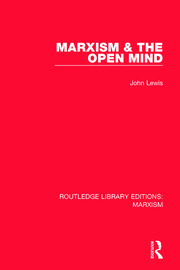 Marxism & the Open Mind (RLE Marxism)