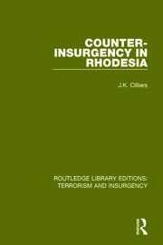 Counter-Insurgency in Rhodesia (RLE: Terrorism and Insurgency)