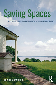 Saving Spaces: Historic Land Conservation in the United States
