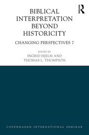 Biblical Interpretation Beyond Historicity: Changing Perspectives 7