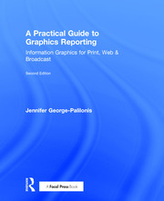 A Practical Guide to Graphics Reporting: Information Graphics for Print, Web & Broadcast