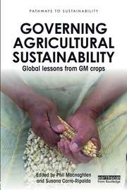 Governing Agricultural Sustainability: Global lessons from GM crops