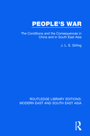 People's War (RLE Modern East and South East Asia): The Conditions and the Consequences in China and in South East Asia